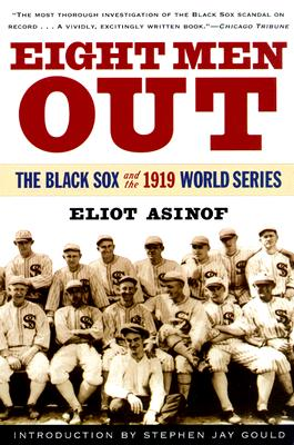 Eight Men Out By Asinof, Eliot/ Gould, Stephen J. (INT)
