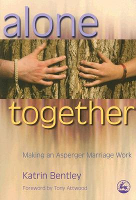 Alone Together By Bentley, Katrin/ Attwood, Tony (FRW)